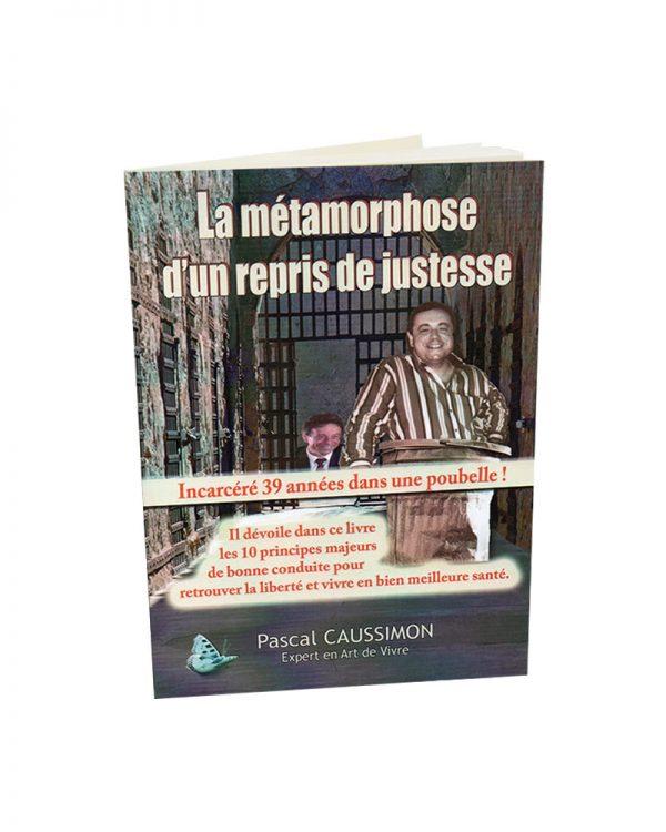 Livre Caussimon - La metamorphose d un repris de justesse